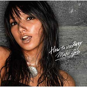 Maki Goto - How to Use Sexy [CD+DVD]