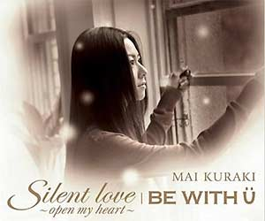 [VNCM-6003 / VNCM-6002] Kuraki Mai - Silent love~open my heart~ / BE WITH U (Single - CD/CD+DVD)