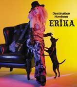[SRCL-6654] ERIKA - Destination Nowhere (Single CD)